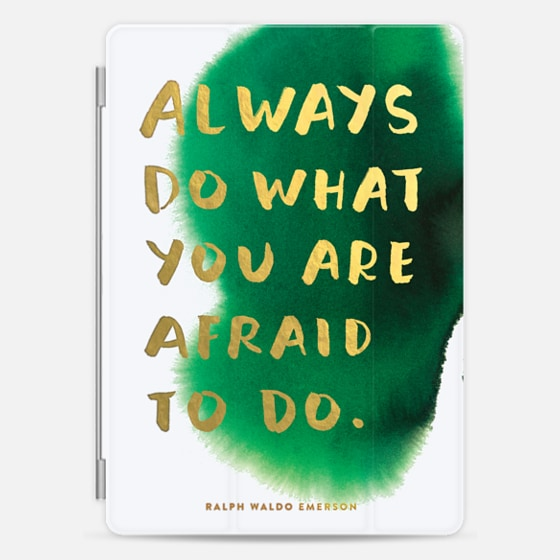 Always Do What You Are Afraid To Do -