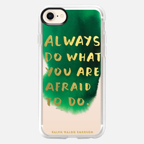 Always Do What You Are Afraid To Do - Snap Case