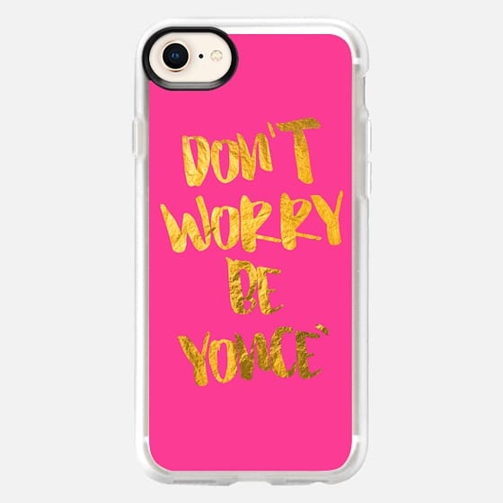 Don't Worry Be Yonce - Snap Case