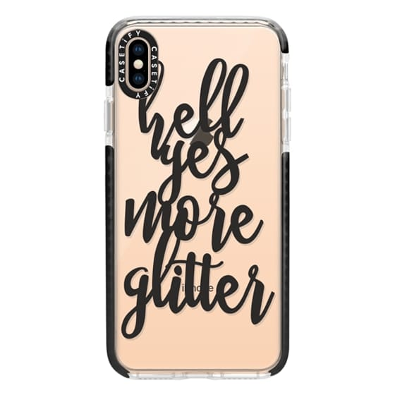 iPhone XS Max Cases - hell yes more glitter