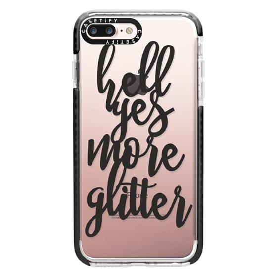 iPhone 7 Plus Cases - hell yes more glitter