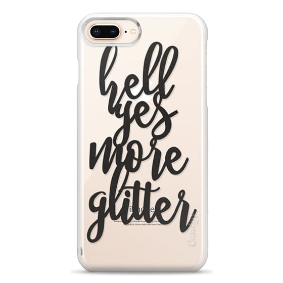 iPhone 8 Plus Cases - hell yes more glitter