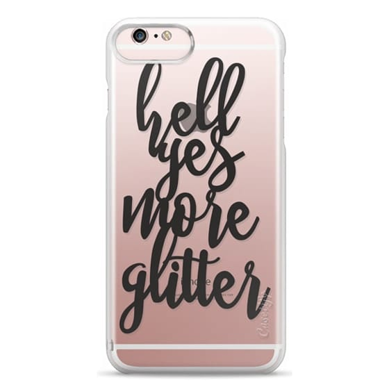 iPhone 6s Plus Cases - hell yes more glitter