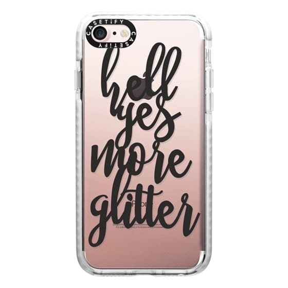 iPhone 7 Cases - hell yes more glitter