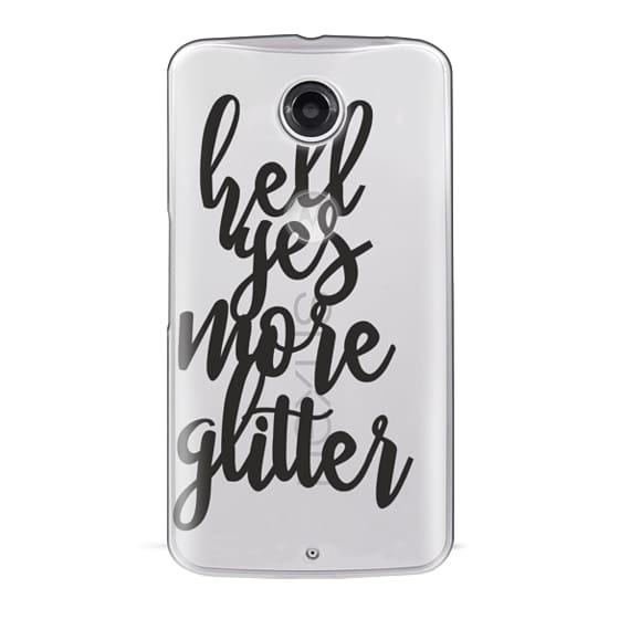 Nexus 6 Cases - hell yes more glitter