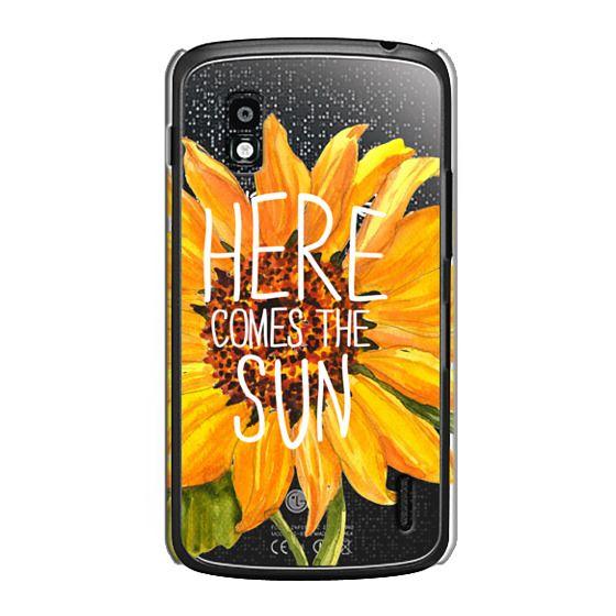 Nexus 4 Cases - Here Comes The Sun