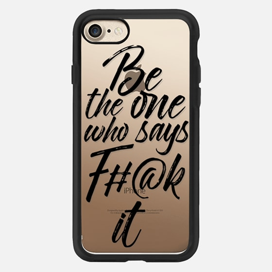 Be the one who says F#@k It Typography -