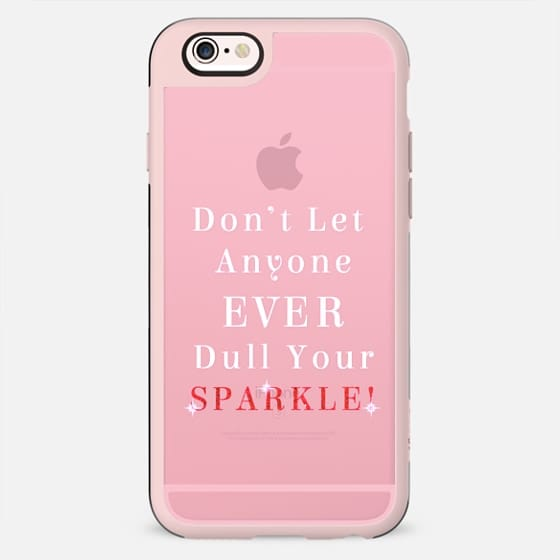 """""""Don't Let Anyone Ever Dull Your Sparkle!"""" Typography Design - New Standard Case"""