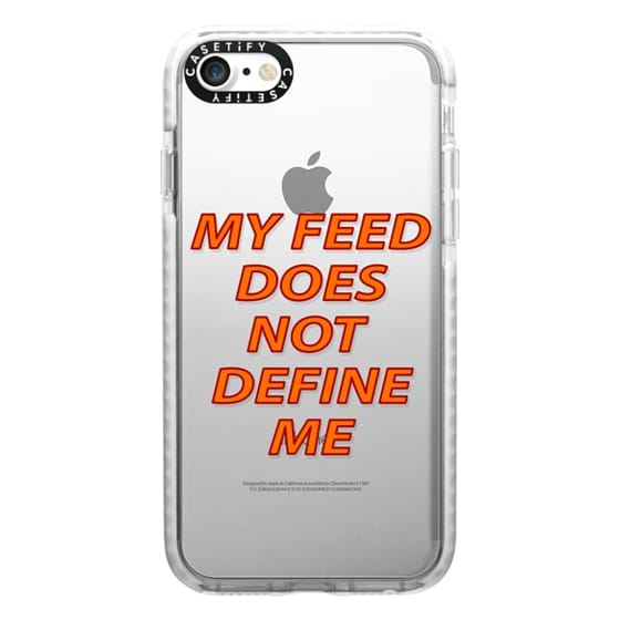 iPhone 7 Cases - My feed does not define me 2