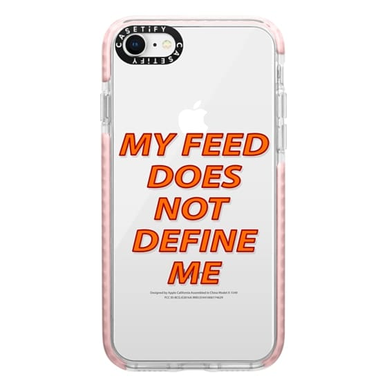 iPhone 8 Cases - My feed does not define me 2