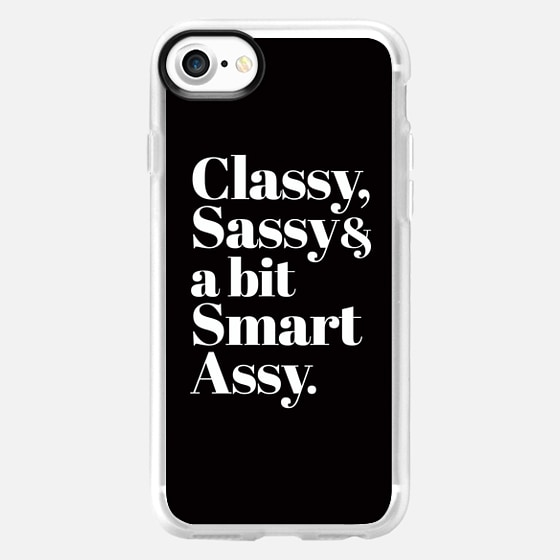 Classy, Sassy and a bit Smart Assy -