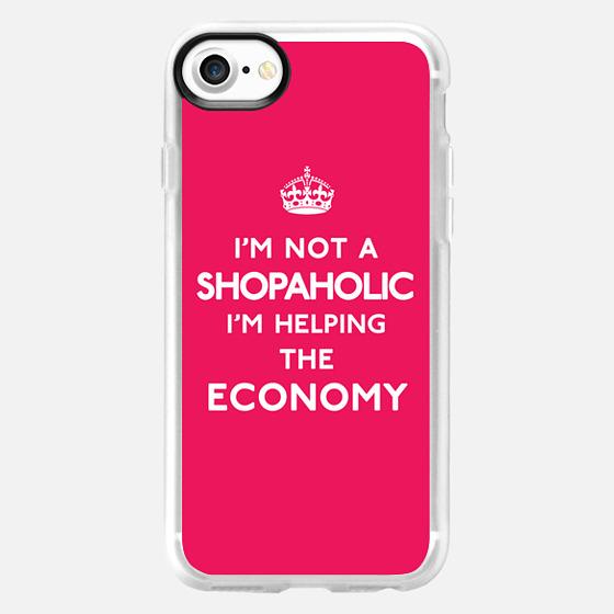 I'm not a Shopaholic, I'm helping the Economy Keep Calm Design -