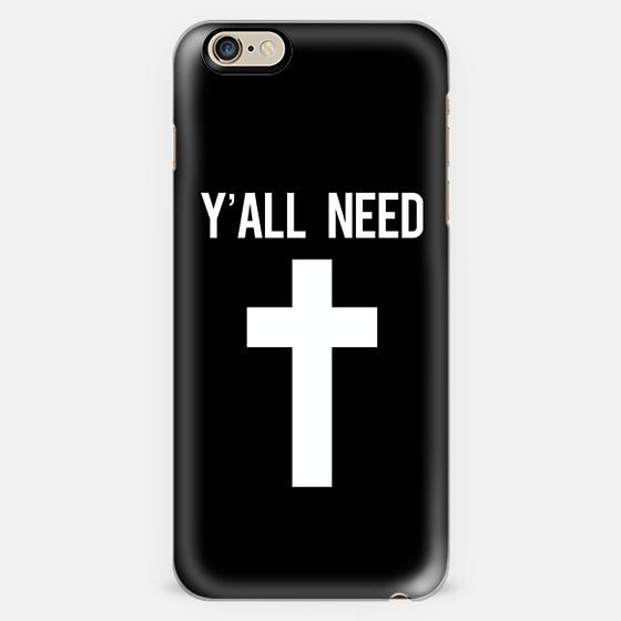 Y'all need Jesus black cross print -