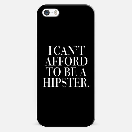 I Can't Afford to be a Hipster Vogue Typography - Classic Snap Case