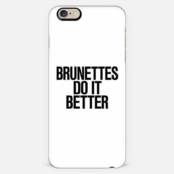 Brunettes Do it Better White Print -