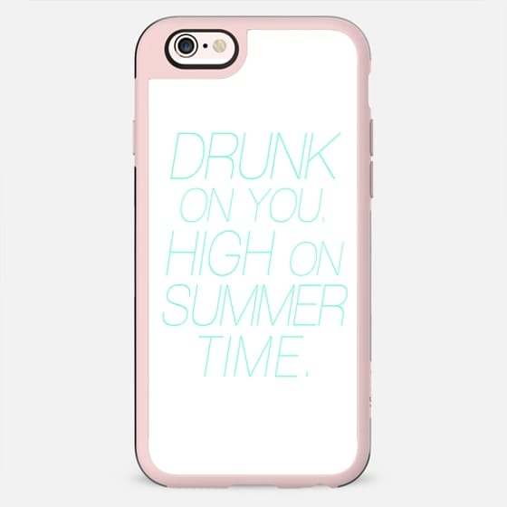 Drunk on You, High on Summer Time Tiffany Typography