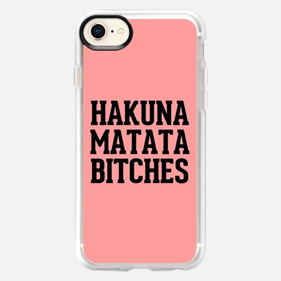 Hakuna Matata Bitches - Snap Case