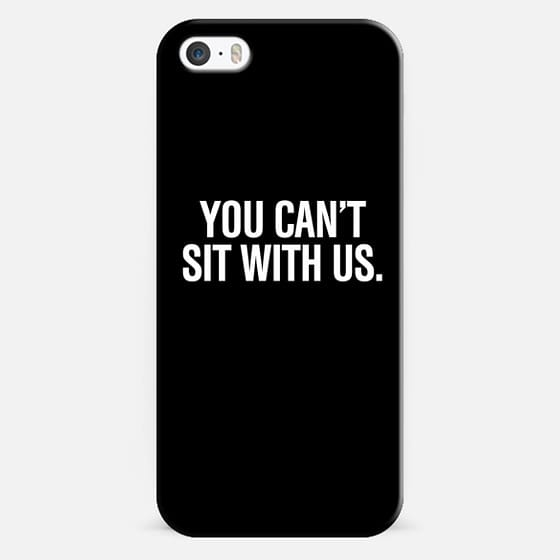 You can't sit with us. - Classic Snap Case