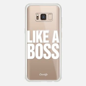Samsung Galaxy S8 Case Like a Boss White Transparent Typography