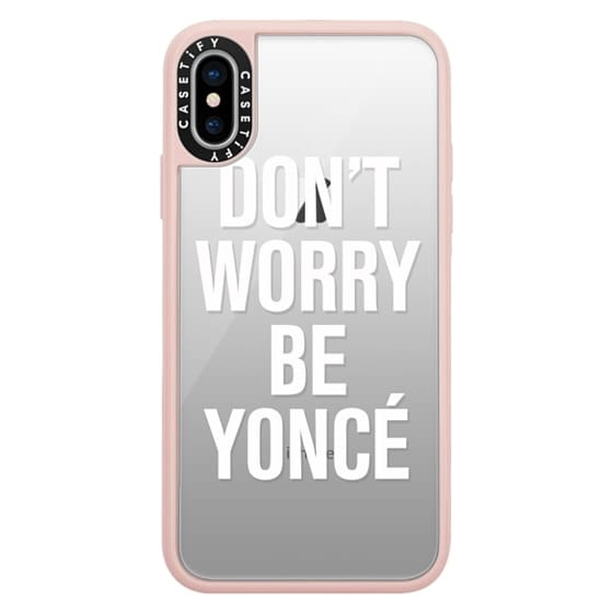 iPhone X Cases - Don't Worry Be Yoncé Transparent Typography