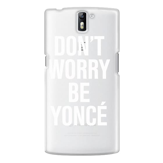 One Plus One Cases - Don't Worry Be Yoncé Transparent Typography