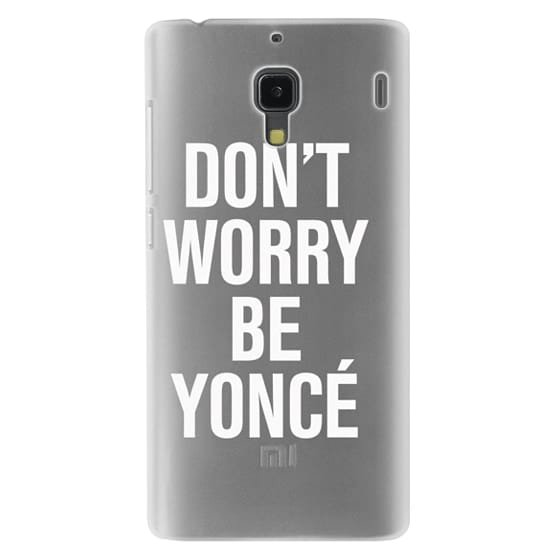 Redmi 1s Cases - Don't Worry Be Yoncé Transparent Typography