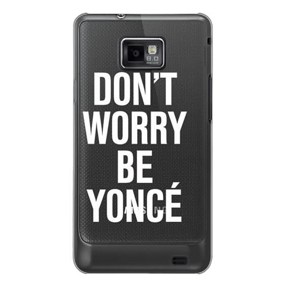 Samsung Galaxy S2 Cases - Don't Worry Be Yoncé Transparent Typography