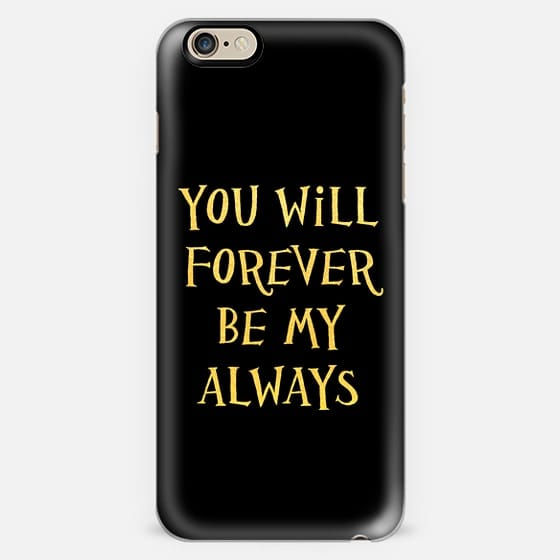 you will forever be my always-gold on black -