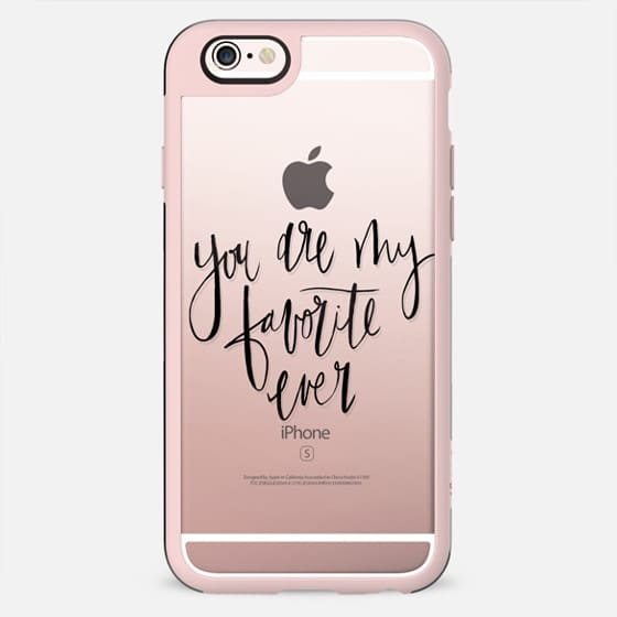 you are my favorite ever - New Standard Case