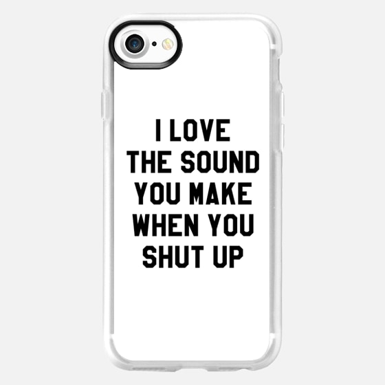 I LOVE THE SOUND YOU MAKE WHEN YOU SHUT UP - Wallet Case