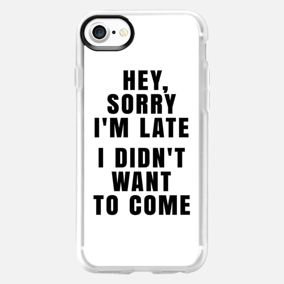 HEY, SORRY I'M LATE - I DIDN'T WANT TO COME - Wallet Case