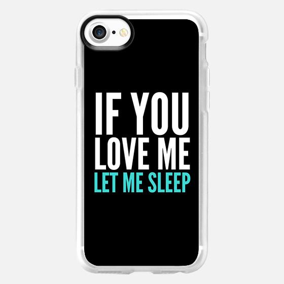 If You Love Me Let Me Sleep (Black) -