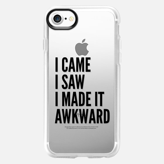 I Came I Saw I Made It Awkward Transparent & Black -