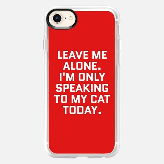 Leave Me Alone. I'm Only Speaking To My Cat Today (Red) - Snap Case