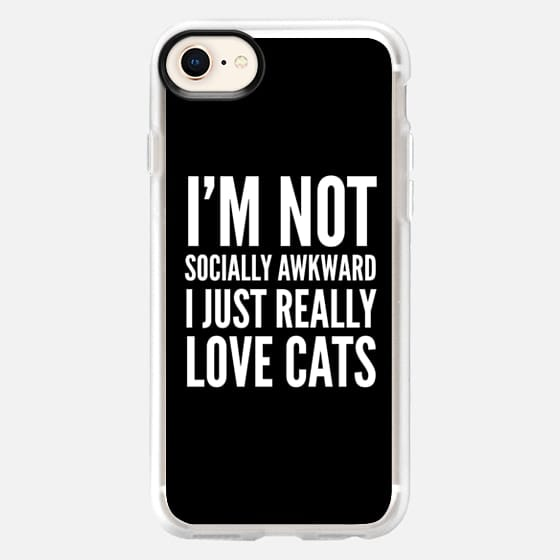 I'm Not Socially Awkward I Just Really Love Cats (Black & White) - Snap Case
