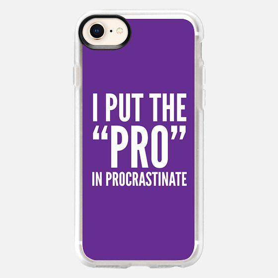 I PUT THE PRO IN PROCRASTINATE (Purple) - Snap Case