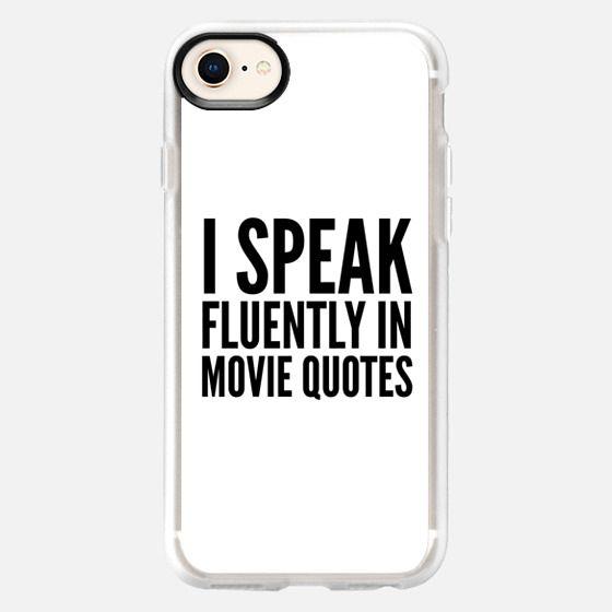 I SPEAK FLUENTLY IN MOVIE QUOTES - Snap Case