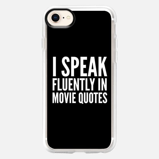 I SPEAK FLUENTLY IN MOVIE QUOTES (Black & White) - Snap Case