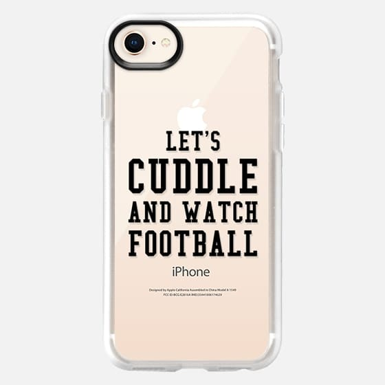 Lets Cuddle and Watch Football - Snap Case