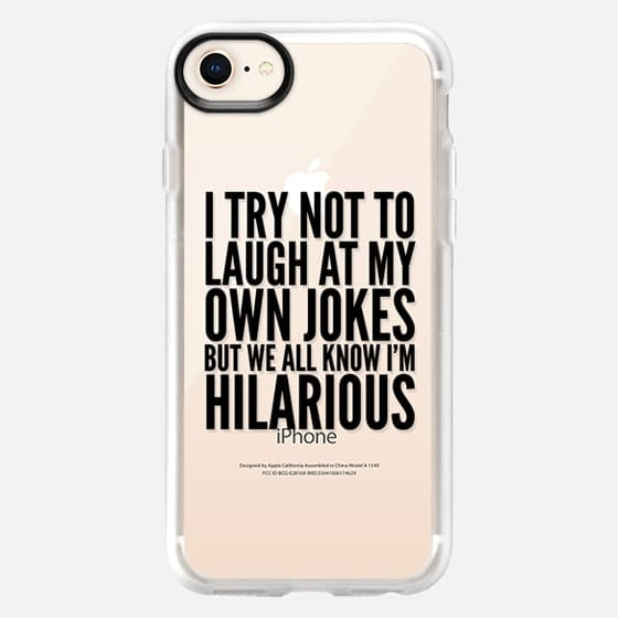 I TRY NOT TO LAUGH AT MY OWN JOKES I'M HILARIOUS - Snap Case