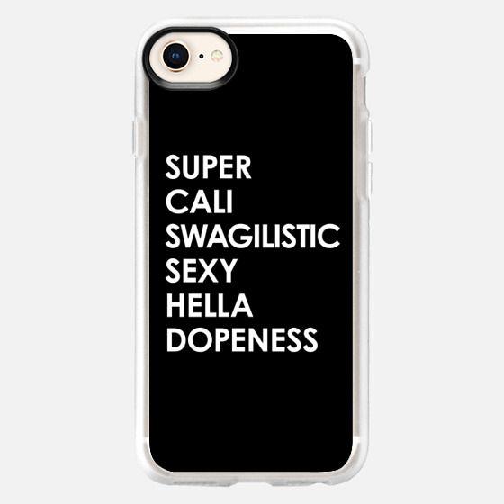 SUPER CALI SWAGILISTIC SEXY HELLA DOPENESS (Black & White) - Snap Case