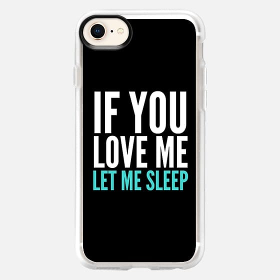 If You Love Me Let Me Sleep (Black) - Snap Case