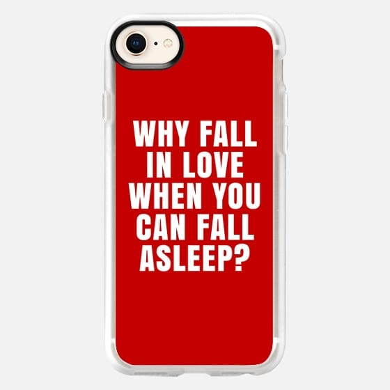 WHY FALL IN LOVE WHEN YOU CAN FALL ASLEEP? (Red) - Snap Case