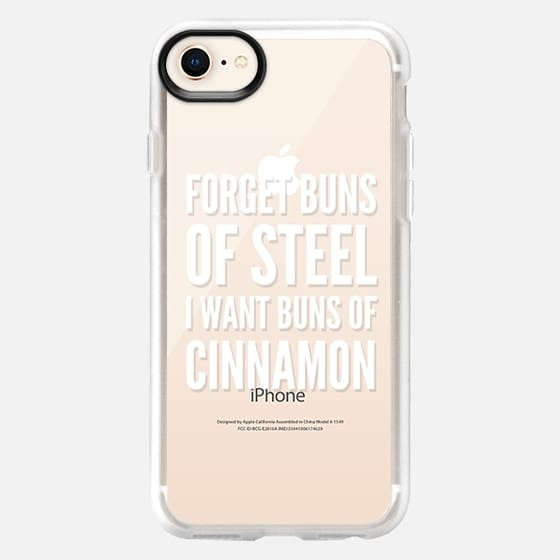 Forget Buns of Steel I want Buns of Cinnamon (Transparent & White) - Snap Case