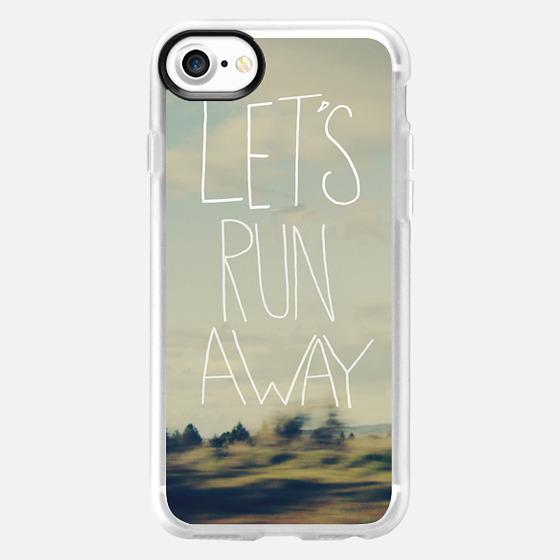 Lets Run Away -