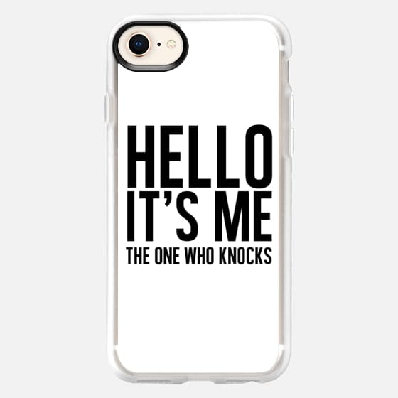 Hello, It's Me...The One Who Knocks.  - Snap Case