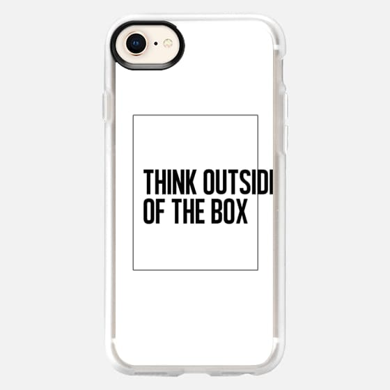 THINK OUTSIDE OF THE BOX. Always. - Snap Case