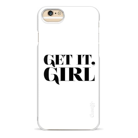 iPhone 6 Cases - GET IT, GIRL.