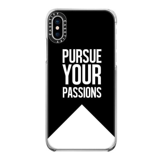 iPhone X Cases - PURSUE YOUR PASSIONS.