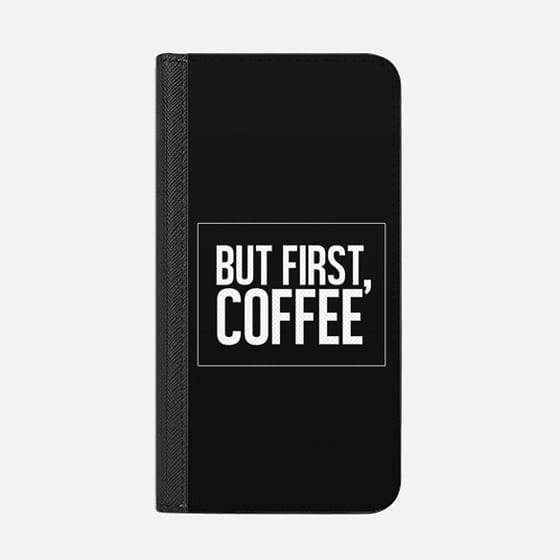 But First, Black Coffee.